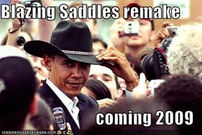 Blazing Saddles remake  coming 2009