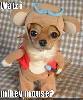 Watz i   mikey mouse?