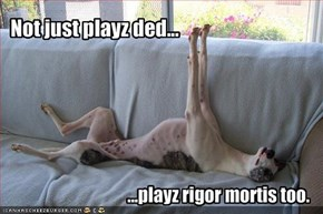 Not just playz ded...