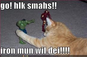 go! hlk smahs!!   iron mun wil dei!!!!