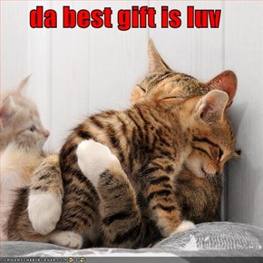 da best gift is luv