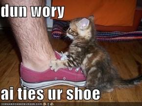 dun wory  ai ties ur shoe