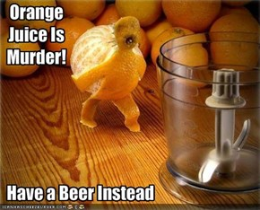 Orange Juice Is Murder!