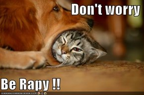 Don't worry  Be Rapy !!