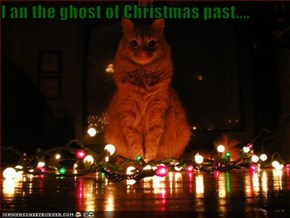 I an the ghost of Christmas past....