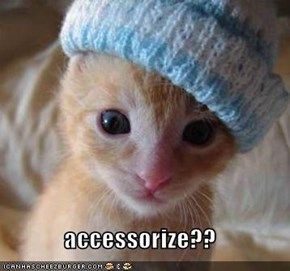 accessorize??
