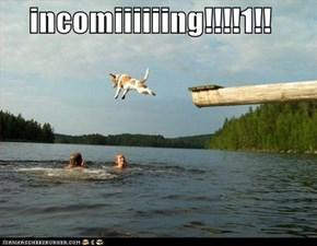 incomiiiiiing!!!!1!!