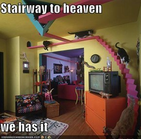 Stairway to heaven  we has it