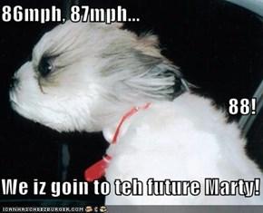 86mph, 87mph... 88! We iz goin to teh future Marty!