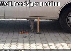 Well, here's yer problum