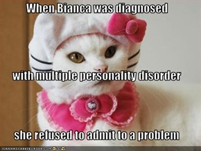 When Bianca was diagnosed  with multiple personality disorder she refused to admit to a problem
