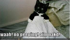 waah! no peeping! aim nakd!