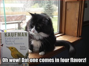 Oh wow! Dat one comes in four flavorz!
