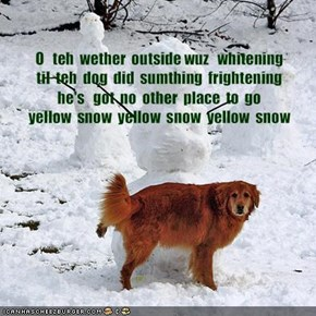O   teh  wether  outside wuz   whitening