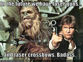 In the future we have laser guns...  ...and laser crossbows. Badass.
