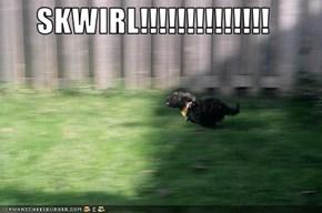 SKWIRL!!!!!!!!!!!!!!