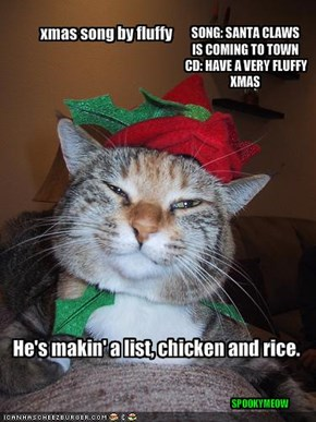 He's makin' a list, chicken and rice.