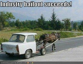 Industry bailout succeeds!