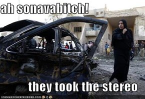 ah sonavabitch!  they took the stereo