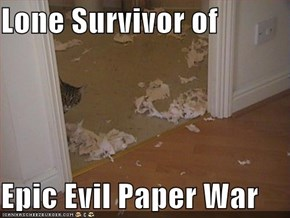 Lone Survivor of  Epic Evil Paper War