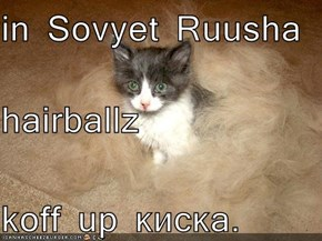 in Sovyet Ruusha hairballz koff up киска.