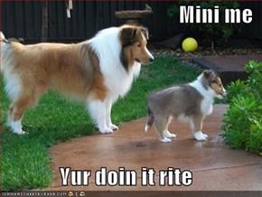 Mini me  Yur doin it rite
