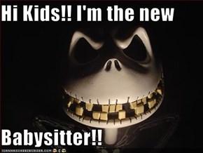Hi Kids!! I'm the new  Babysitter!!