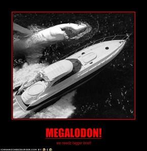 MEGALODON!