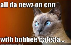 all da newz on cnn  with bobbee catista...