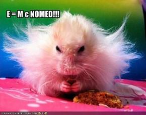 E = M c NOMED!!!