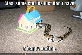 Alas, some stories just don't have  a happy ending.