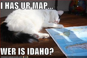 I HAS UR MAP...  WER IS IDAHO?