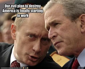 Our evil plan to destroy America is finally starting to work