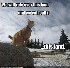 We will rule over this land