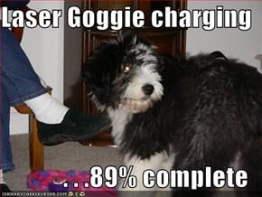 Laser Goggie charging  . . .89% complete