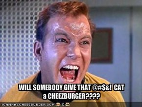 WILL SOMEBODY GIVE THAT @#$&!  CAT