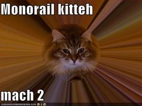 Monorail kitteh  mach 2