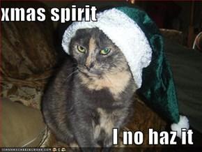 xmas spirit  I no haz it