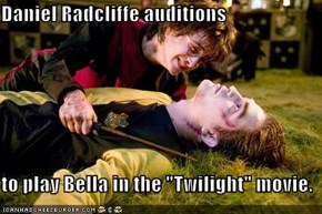 """Daniel Radcliffe auditions  to play Bella in the """"Twilight"""" movie."""