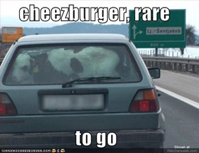 cheezburger, rare  to go