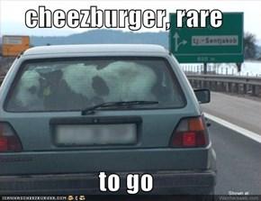 cheezburger, rare  to go