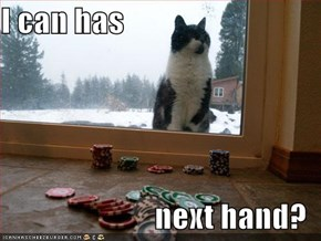 I can has  next hand?