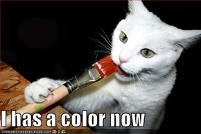 I has a color now