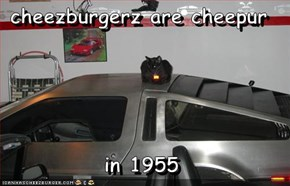 cheezburgerz are cheepur  in 1955
