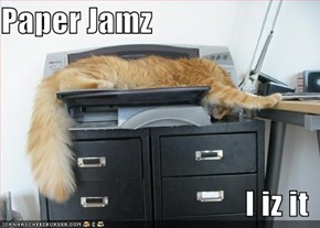 Paper Jamz  I iz it
