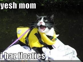 yesh mom   i haz floaties