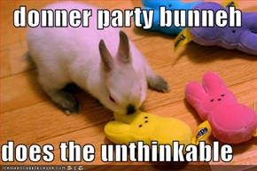 donner party bunneh  does the unthinkable