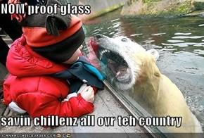 NOM proof glass  savin chillenz all ovr teh country