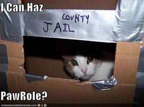I Can Haz  PawRole?