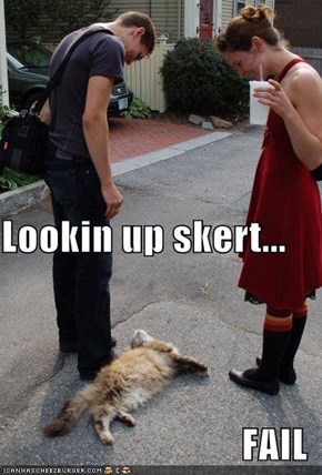 Lookin up skert... FAIL